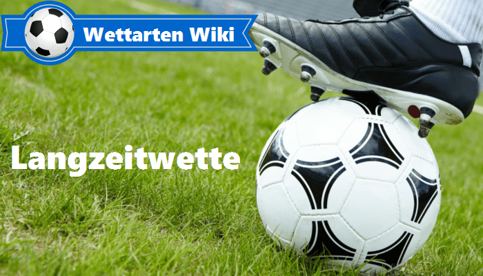 Fußballwetten-Wettarten-Wiki-Langzeitwetten